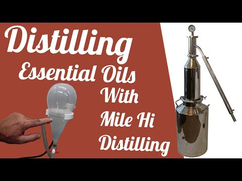 Distilling Essential Oils With Mile Hi Distilling