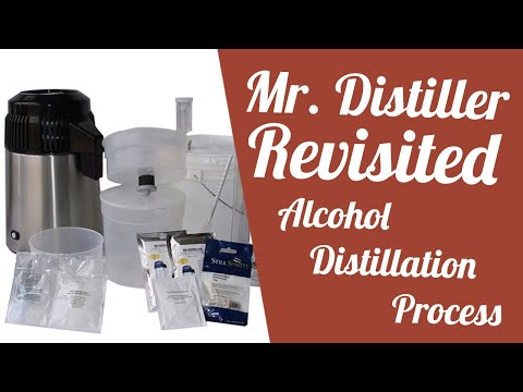 Mr. Distiller Revisited (Alcohol Distillation Process)