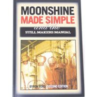 Moonshine Made Simple and The Still Makers Manual