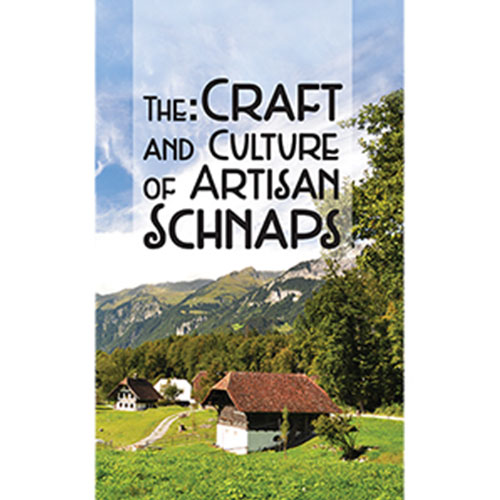 The Craft and Culture of Artisan Schnaps